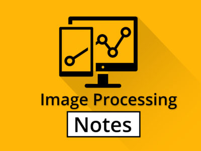 Image Processing Notes