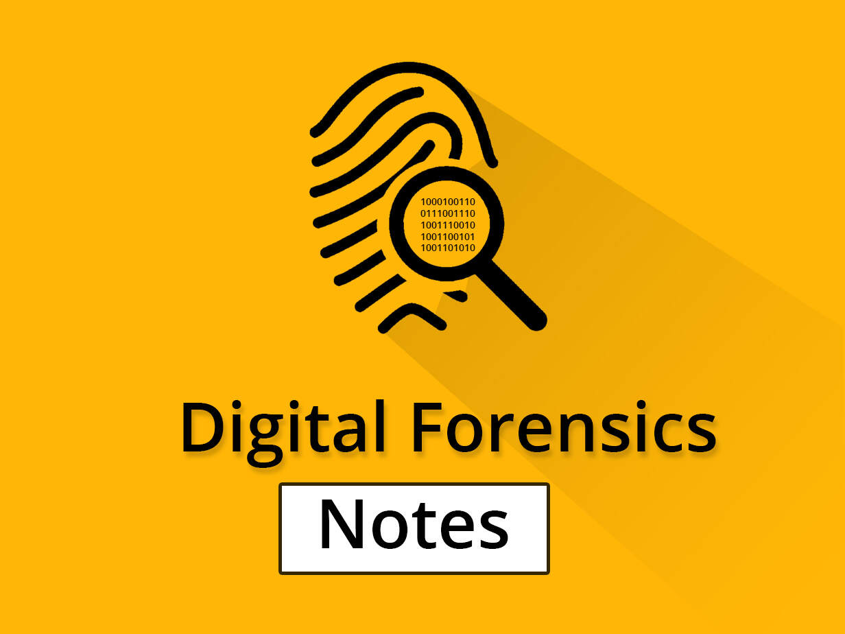 Digital Forensic Notes