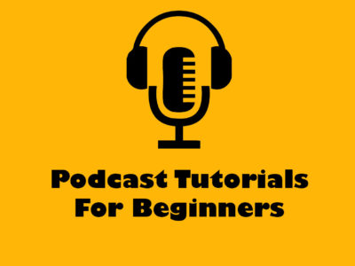 Podcast Tutorials For Beginners