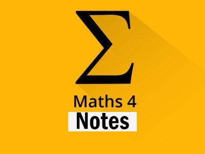 Maths 4 Notes