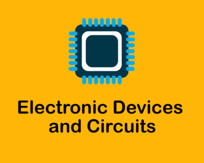 Electronic Devices and Circuits [EDC]