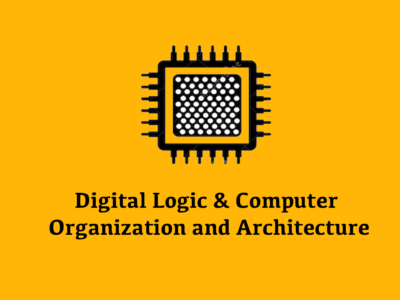 Digital Logic & Computer Organization and Architecture