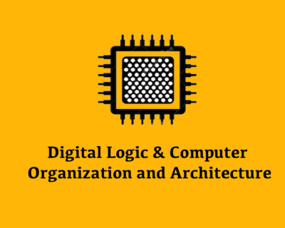 DLCOA (Digital Logic & Computer Organization and Architecture)