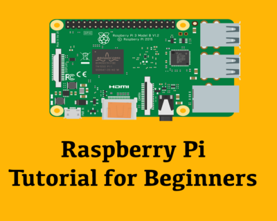 Raspberry Pi Tutorials for Beginners