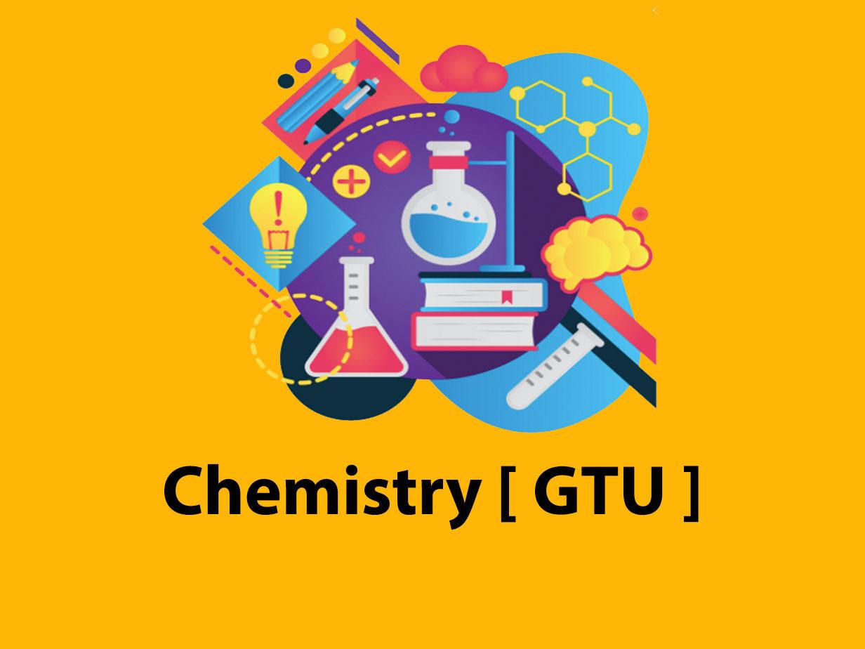 Chemistry [ GTU ]