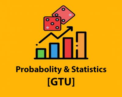 Probability and Statistics [GTU]