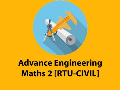 Advance Engineering Maths 2 [RTU-CIVIL]