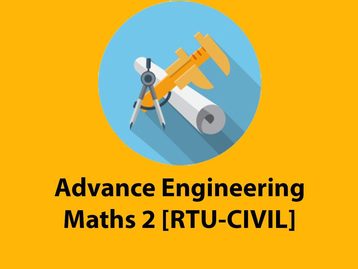 Advance Engineering Maths 2 [RTU-CIVIL]